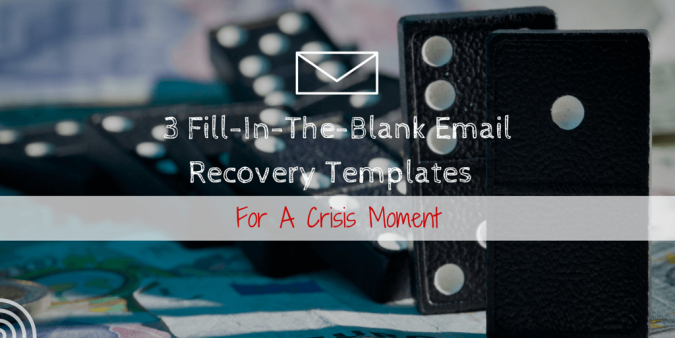 3 Fill-In-The-Blank Email Recovery Templates For A Crisis Moment