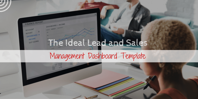 The Ideal Lead and Sales Management Dashboard